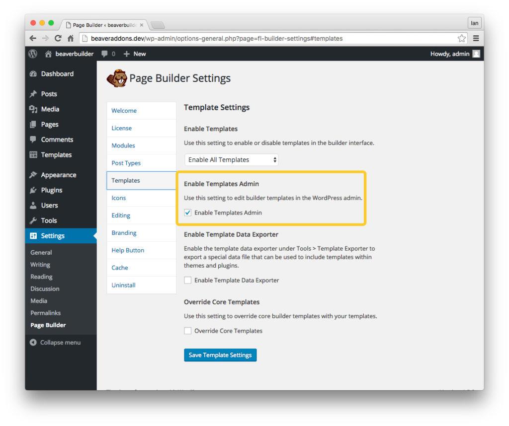 Turn on Templates Admin in the Beaver Builder settings