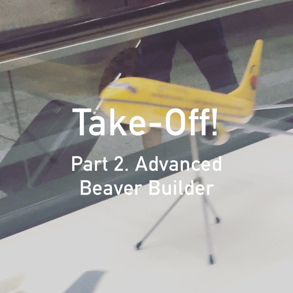 beaver-builder-plugin-and-theme-take-off-part-2-advanced
