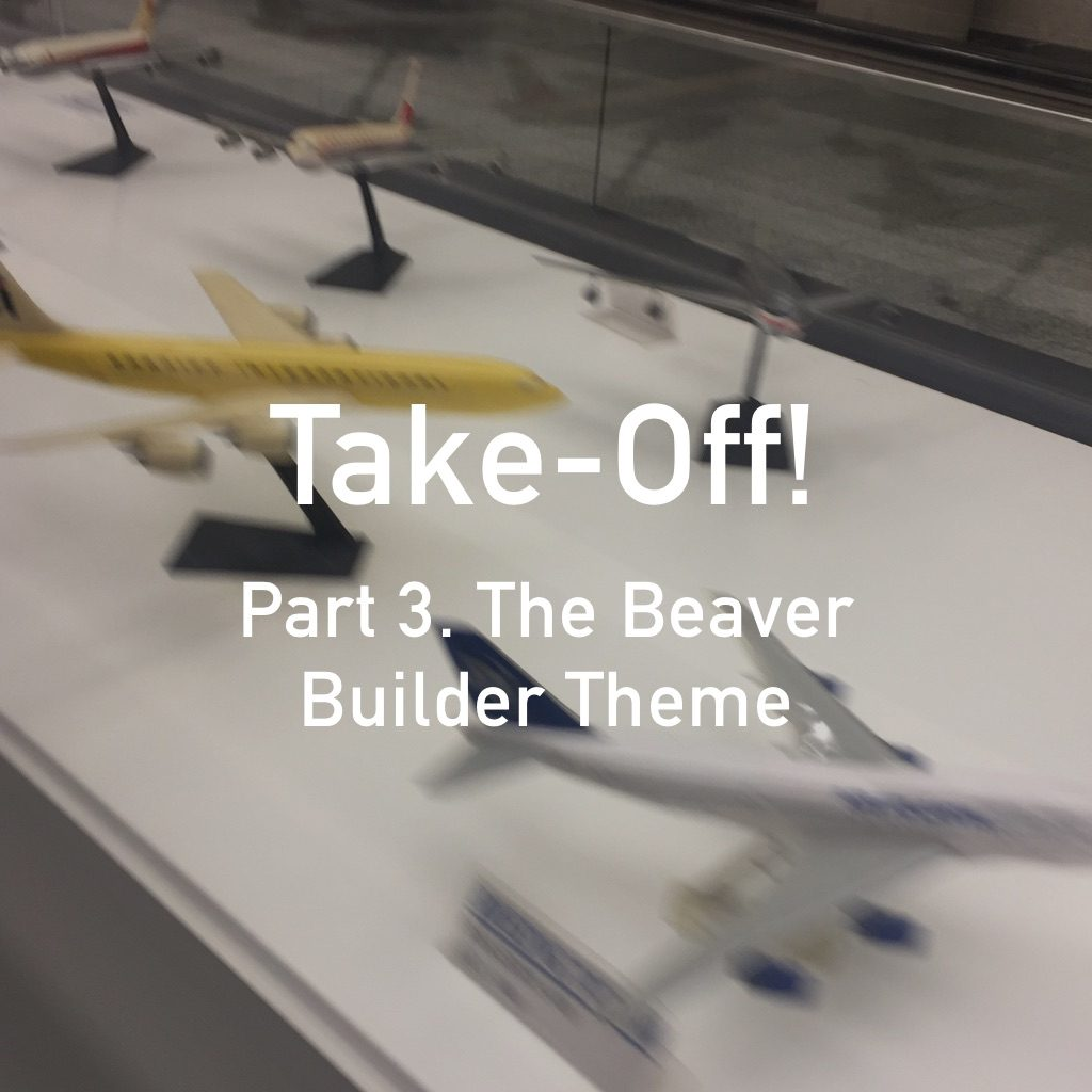 beaver-builder-plugin-and-theme-take-off-part-3-theme